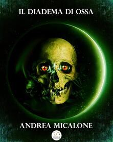 Il Tramonto Della Luna - Volume Quarto - Il Diadema di Ossa - Andrea Micalone - ebook