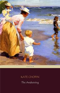 Ebook The Awakening (Centaur Classics) [The 100 greatest novels of all time - #89] Kate Chopin