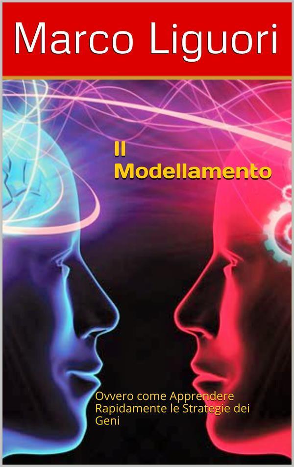 Il Modellamento - PNL - Liguori, Marco - Ebook - EPUB   IBS