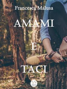 Amami e Taci - Francesca Malusa - ebook