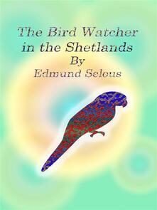 The Bird Watcher in the Shetlands