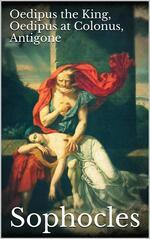 Oedipus the King-Oedipus at Colonus-Antigone