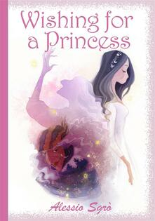 Wishing for a Princess (Illustrated childrens books & bedtime stories)