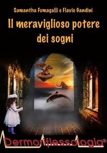 Il meraviglioso potere dei sogni - Samantha Fumagalli,Flavio Gandini - ebook