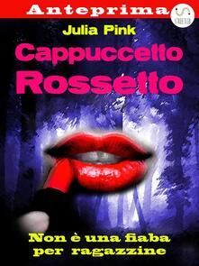 Cappuccetto Rossetto. Anteprima - Julia Pink - ebook