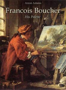 Francois Boucher: His Palette