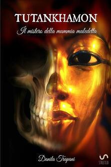 Tutankhamon: Il mistero della mummia maledetta - Danila Trapani - copertina