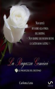 La ragazza gemini. Le profezie del destino - Carlotta Leto - copertina