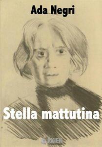 Stella mattutina - Ada Negri - copertina
