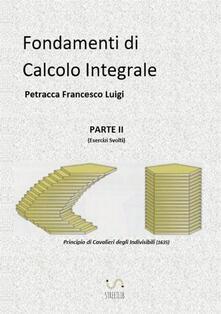 Osteriacasadimare.it Fondamenti di calcolo integrale. Vol. 2: Esercizi svolti. Image