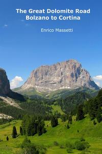 The great Dolomite road. Bolzano to Cortina d'Ampezzo