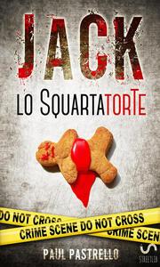 Jack lo squartatorte - Paul Pastrello - copertina