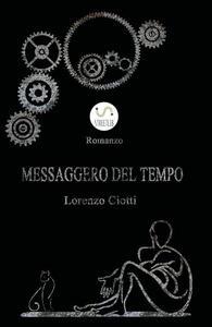 Messaggero del tempo - Lorenzo Ciotti - copertina