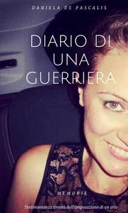 Diario di una guerriera - Daniela De Pascalis - copertina