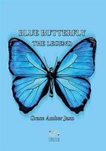 Blue butterfly. The legend - Grace Amber Jaxn - copertina