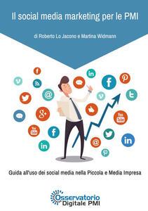 Il social media marketing per le PMI. Guida all'uso dei social media nella piccola e media impresa - Roberto Lo Jacono,Martina Widmann - copertina