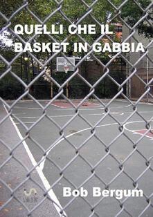 Winniearcher.com Quelli che il basket in gabbia Image