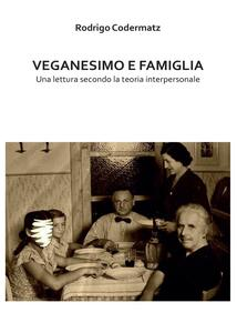 Veganesimo e famiglia. Una lettura secondo la teoria interpersonale