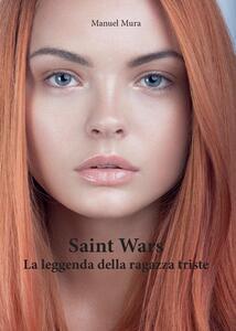 La leggenda della ragazza triste. Saint wars