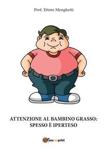 Attenzione al bambino grasso: spesso è iperteso