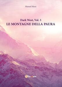 Le montagne della paura. Dark west. Vol. 3