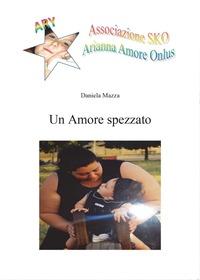 Un Un amore spezzato - Mazza Daniela - wuz.it