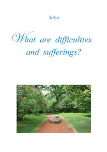 What are difficulties and sufferings?