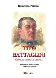Tito Battaglini Generale di penna e di spada