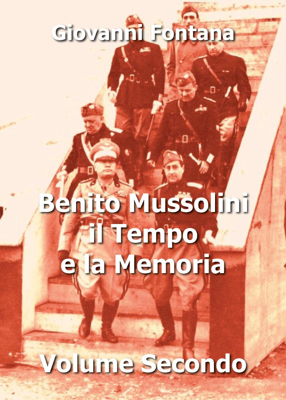 Benito Mussolini. Il tempo e la memoria. Vol. 2