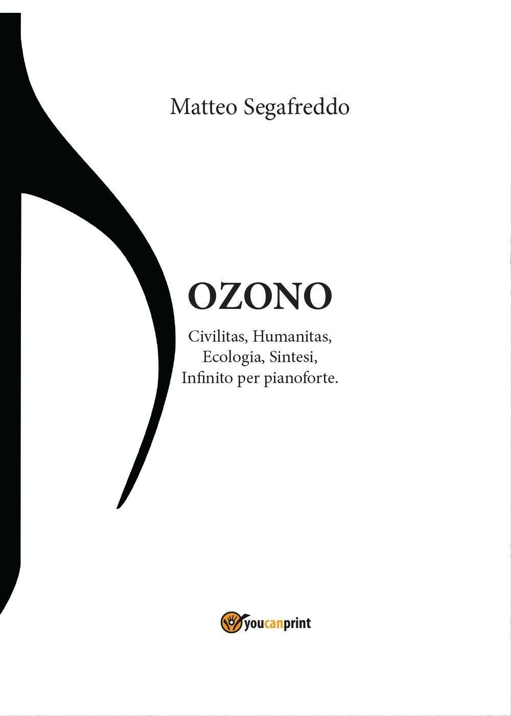 Ozono. Civilitas, humanitas, ecologia, sintesi, infinito per pianoforte
