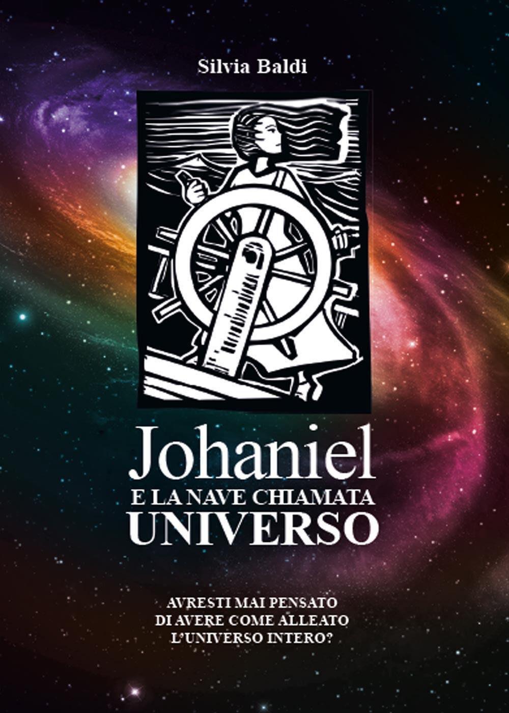 Johaniel e la nave chiamata universo