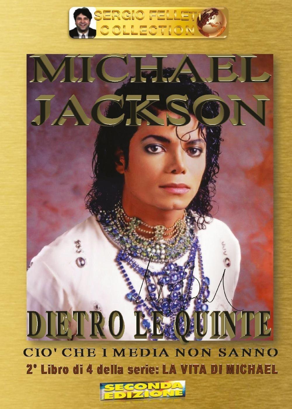 Michael Jackson. Dietro le quinte. Ciò che i media non sanno. Vol. 2