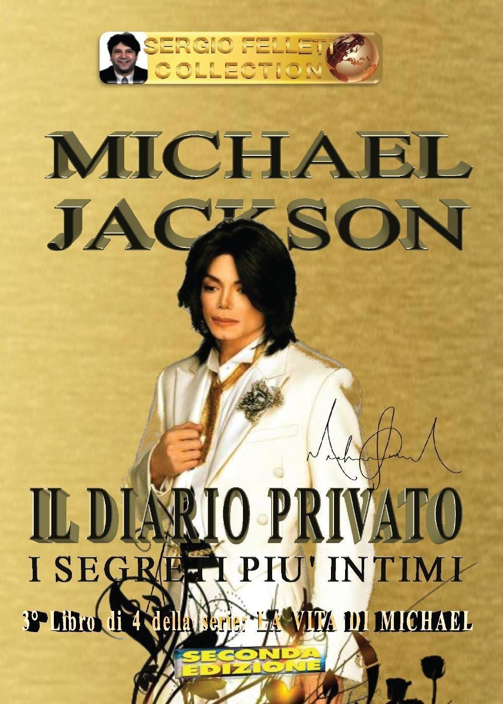 Michael Jackson. Il diario privato. I segreti più intimi. Vol. 3
