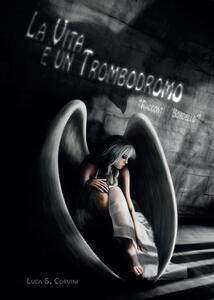 La vita è un trombodromo