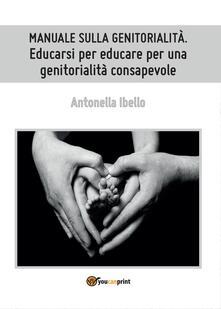 Rallydeicolliscaligeri.it Manuale sulla genitorialità. Educarsi per educare per una genitorialità consapevole Image