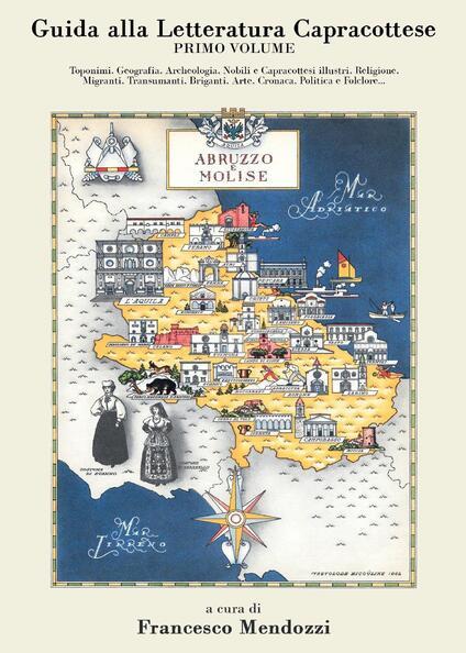 Guida alla letteratura capracottese. Vol. 1 - Francesco Mendozzi - copertina
