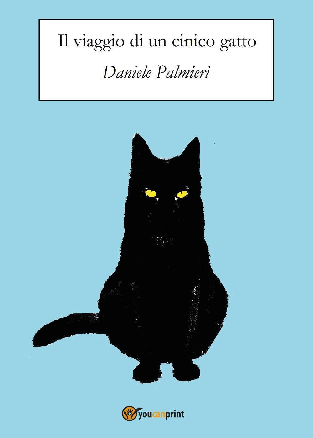 Amato Il viaggio di un cinico gatto - Daniele Palmieri - Libro  PQ96