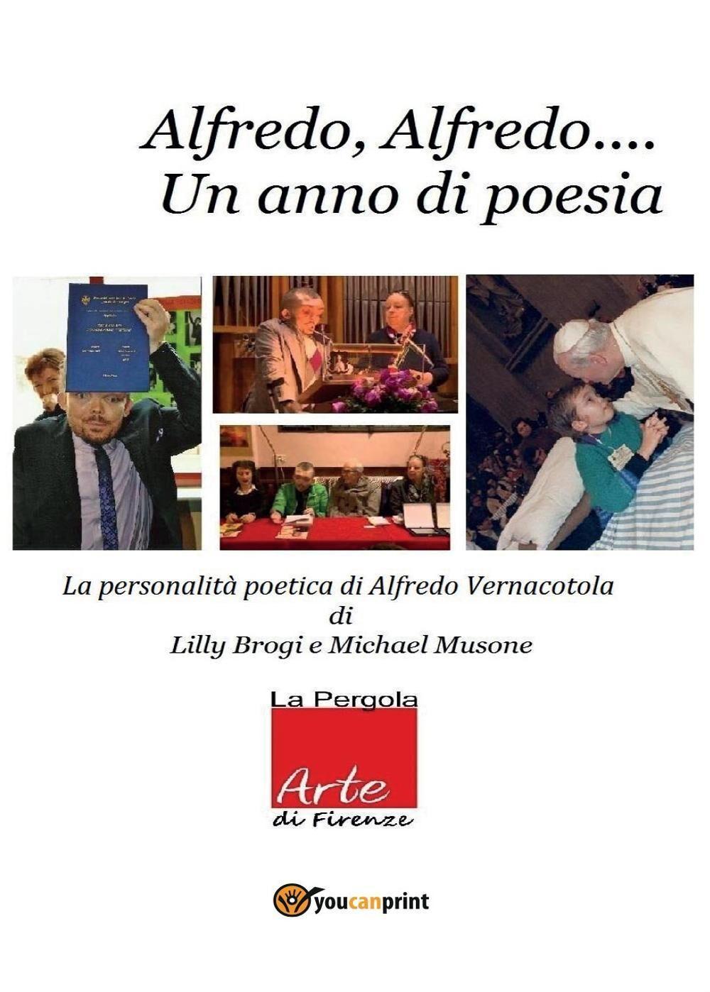 Alfredo Alfredo... Un anno di poesia. La personalità poetica di Alfredo Vernacotola