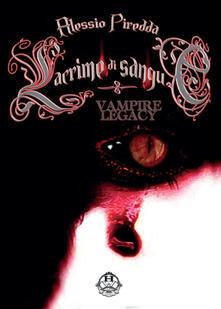 Lacrime di sangue. Vampire legacy. Vol. 4 - Alessio Piredda - copertina