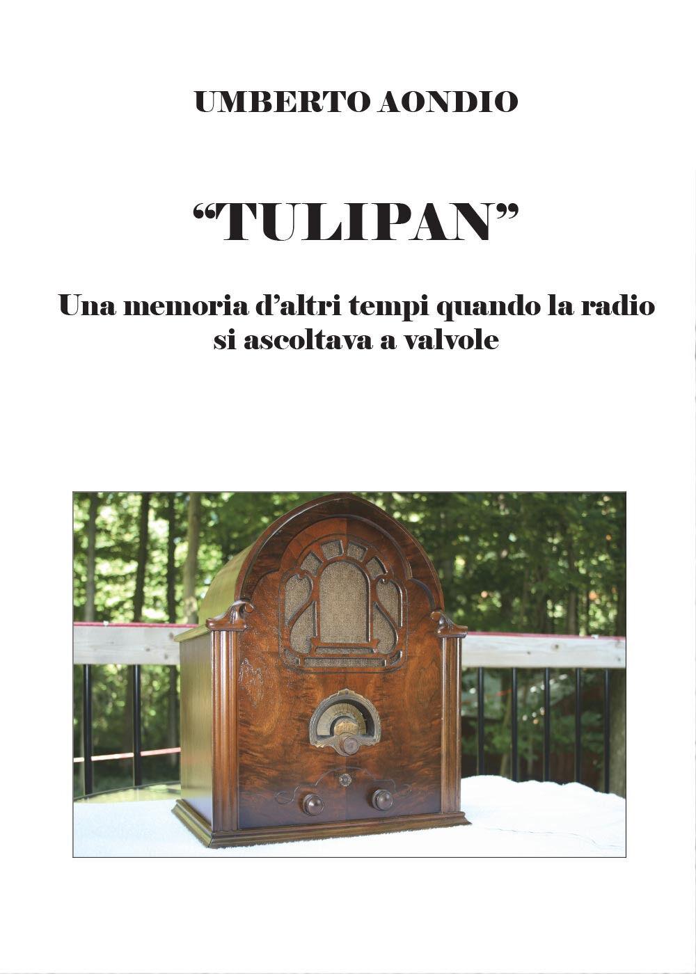 Tulipan. Una memoria d'altri tempi di quando la radio si ascoltava a valvole