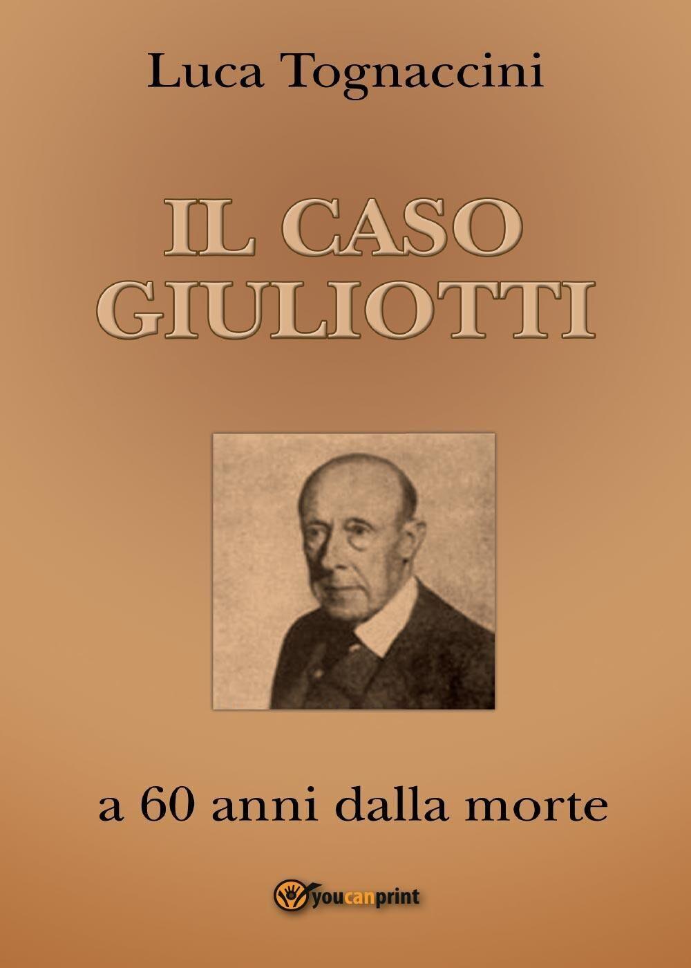 Il Caso Giuliotti (a 60 anni dalla morte)