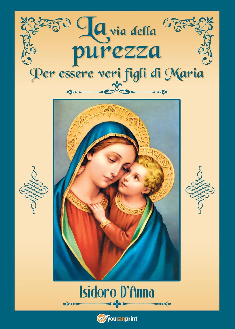 La via della purezza. Per essere veri figli di Maria