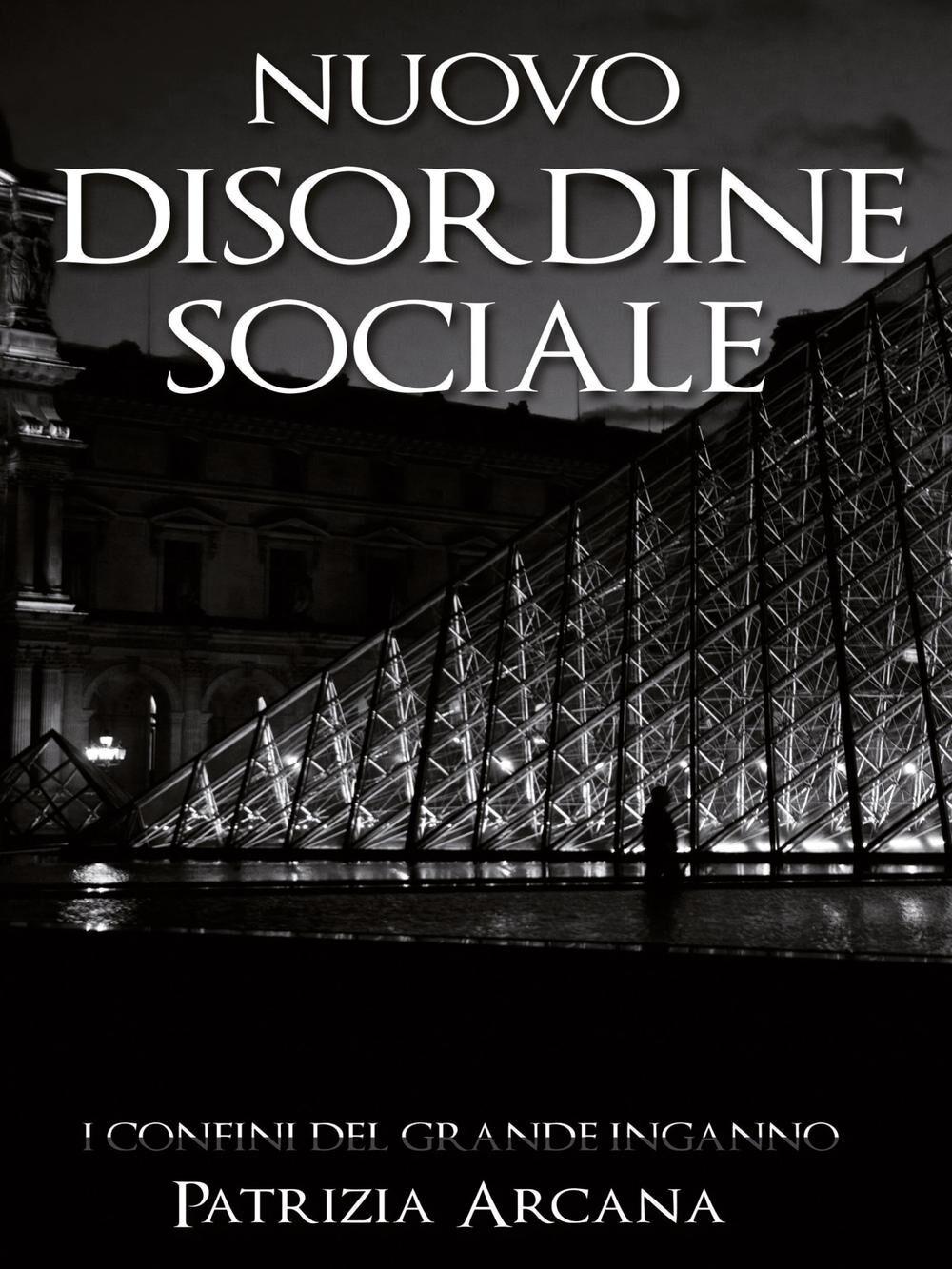 Nuovo disordine sociale: i confini del grande inganno