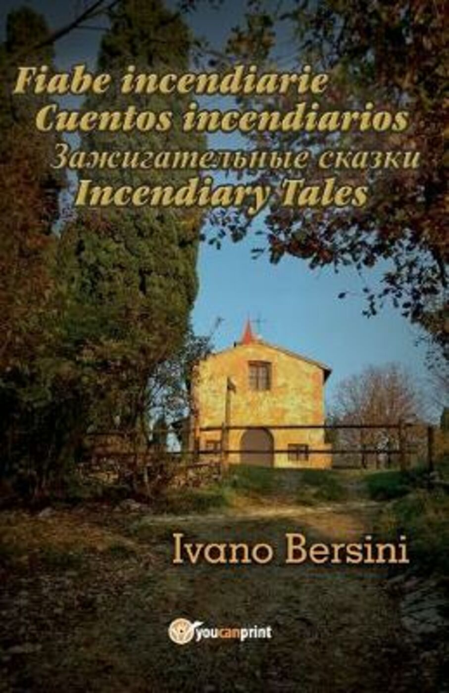 Fiabe incendiarie-Cuentos incendiarios-Incendiary tales