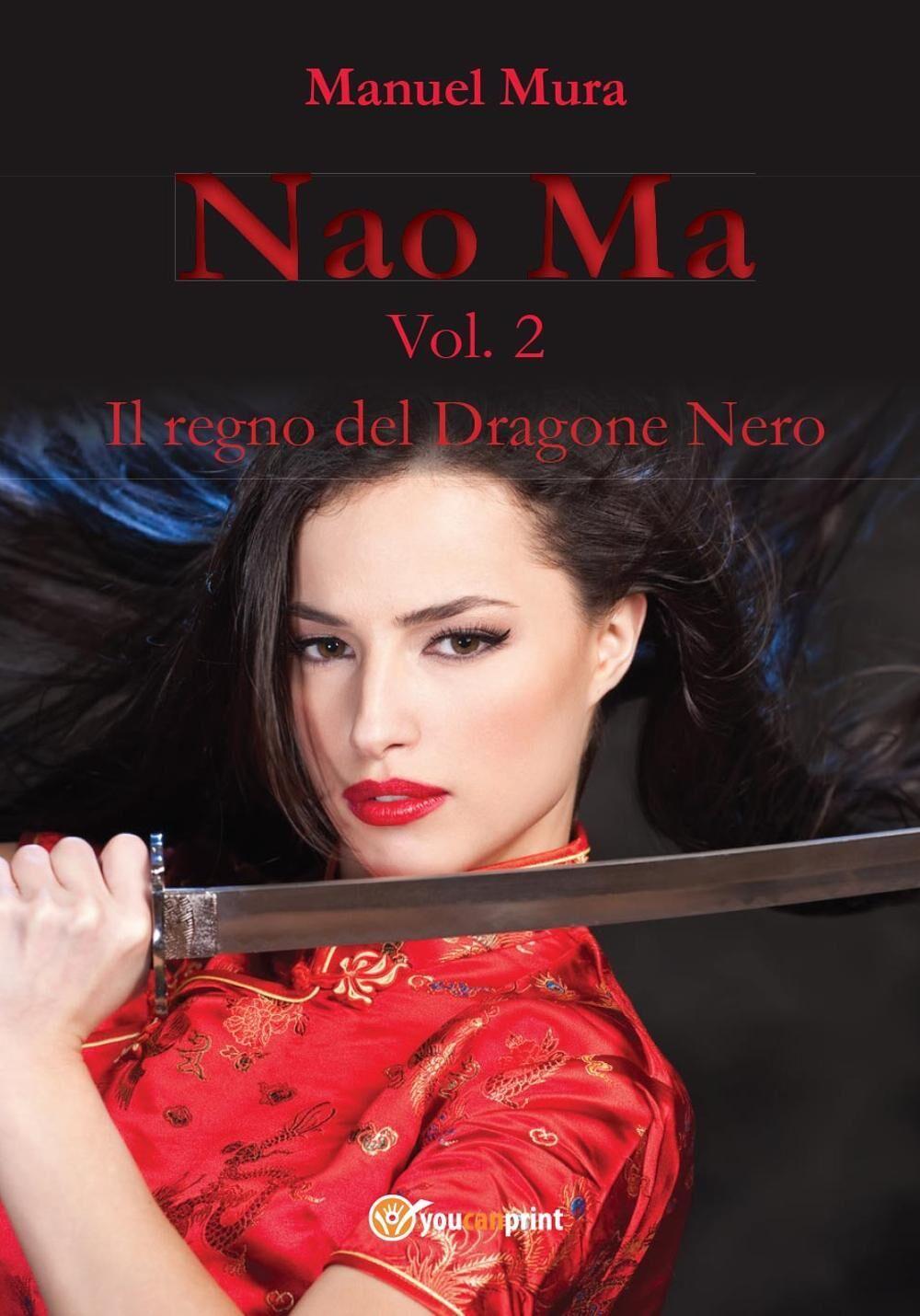 Il regno del dragone nero. Nao Ma. Vol. 2