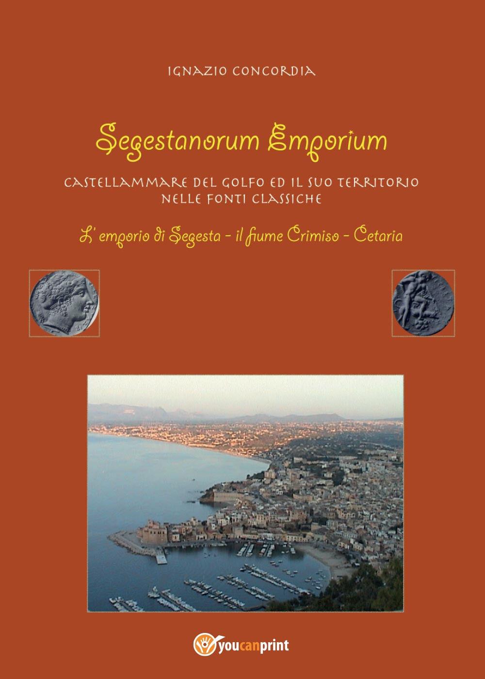 Segestanorum Emporium. Castellammare del Golfo nelle fonti classiche