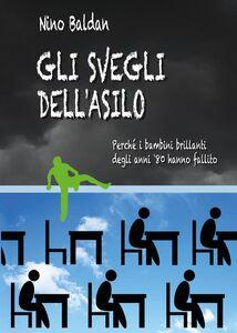 Libro Gli svegli dell'asilo Nino Baldan