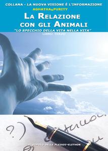 La relazione con gli animali. Lo specchio della vita nella vita