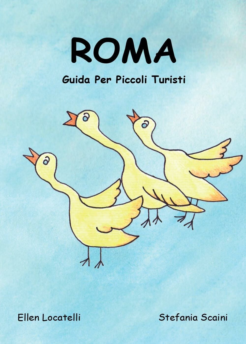 Roma. Guida per piccoli turisti