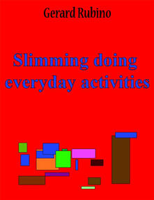 Slimming doing everyday activities